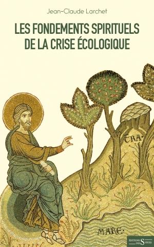 Les Fondements spirituels de la crise écologique - Syrtes